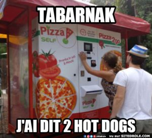 J'ai dit 2 hot dogs…