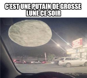 Une putain de grosse lune…
